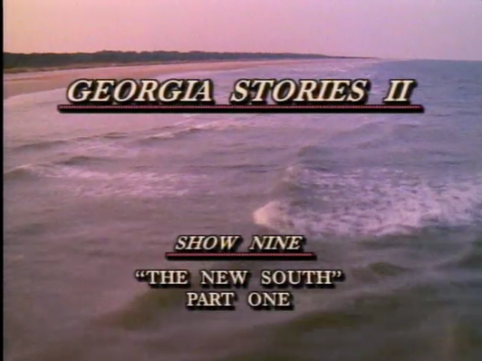 Georgia Stories 209: The New South, Part I