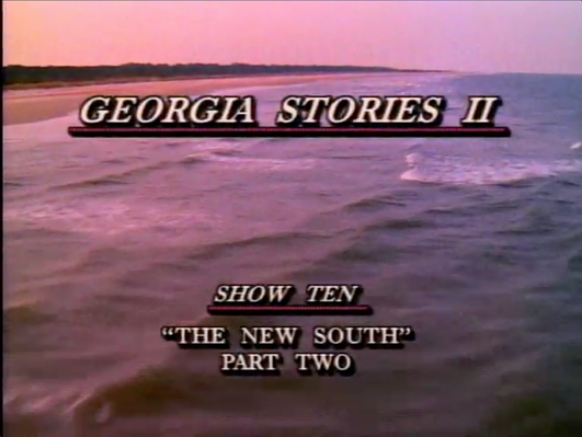 Georgia Stories 210: The New South, Part II