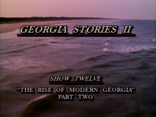 Georgia Stories | 212: The Rise of Modern Georgia, Part II