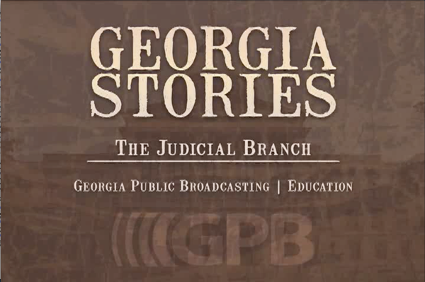 Georgia Stories: The Judicial Branch