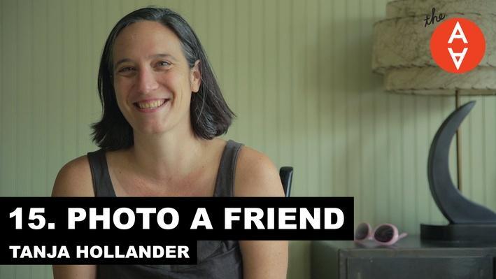 Photo a Friend: Tanja Hollander | The Art Assignment