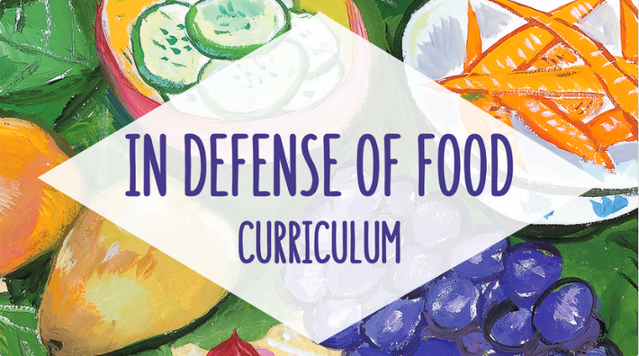 Full Curriculum | In Defense of Food