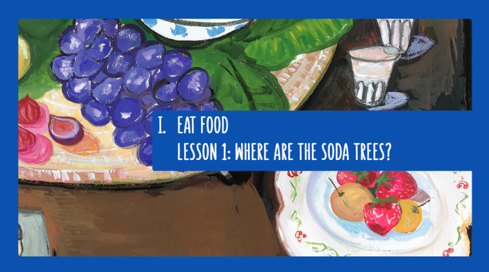 Lesson 1: Where are the Soda Trees? | In Defense of Food