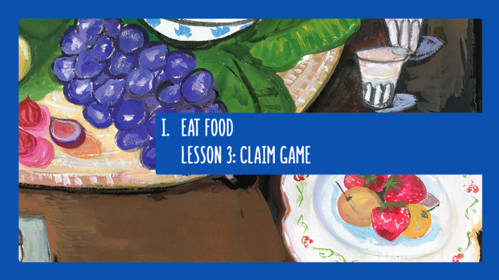 Lesson 3: Claim Game | In Defense of Food
