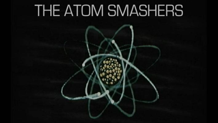 The Independent Lens: The Atom Smashers