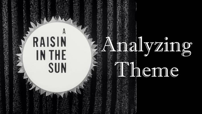 "Lorraine Hansberry: ""A Raisin in the Sun"" | Analyzing Theme"