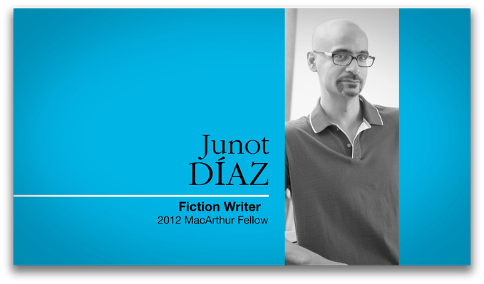 Junot Díaz, Writer | MacArthur Fellows Program
