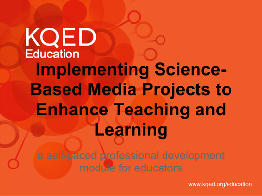 Implementing Science Based Media Projects to Enhance Teaching and Learning