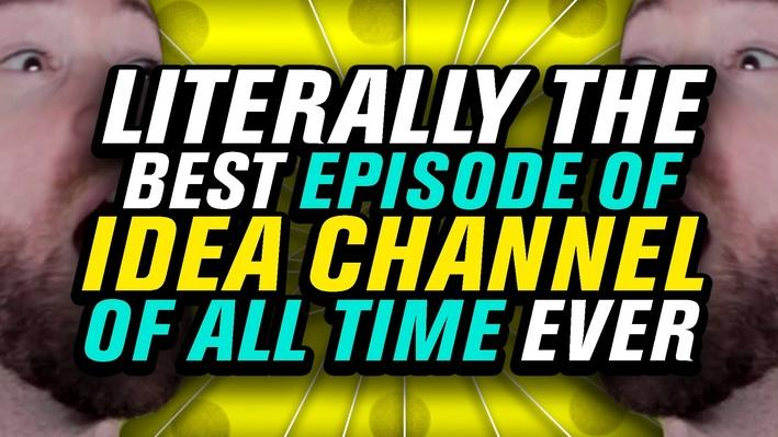 LITERALLY OUR MOST AMAZING EPISODE EVER!!! | PBS Idea Channel