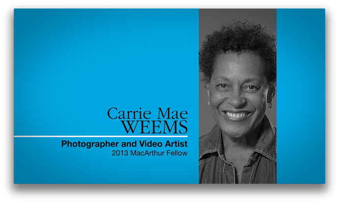 Carrie Mae Weems, Photographer and Video Artist | MacArthur Fellows Program