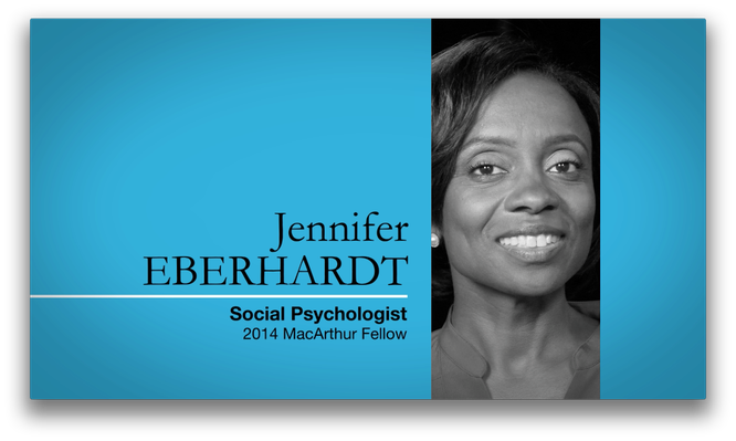 Jennifer Eberhardt, Social Psychologist | MacArthur Fellows Program