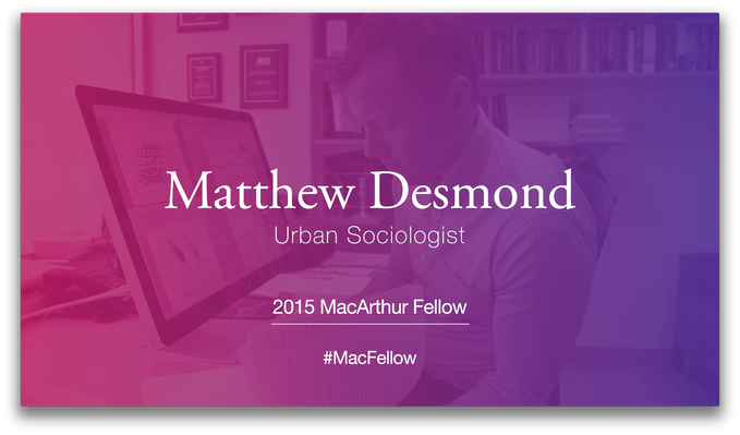Matthew Desmond, Urban Sociologist | MacArthur Fellows Program