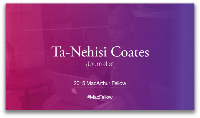 Ta-Nehisi Coates, Journalist and Writer | MacArthur Fellows Program