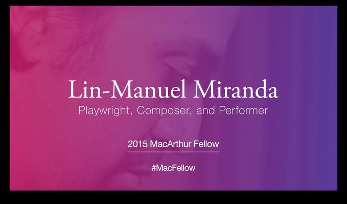 Lin-Manuel Miranda, Composer and Performer | MacArthur Fellows Program