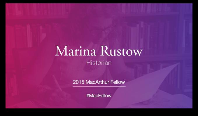 Marina Rustow, Historian | MacArthur Fellows Program