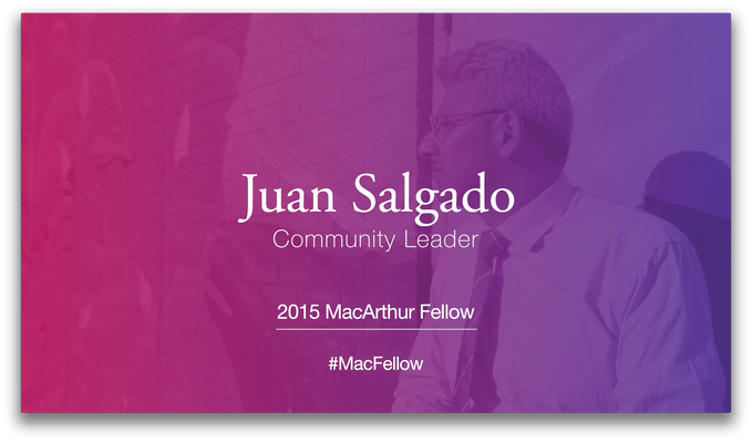 Juan Salgado, Community Leader | MacArthur Fellows Program