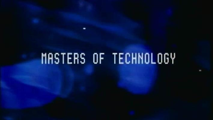 Masters of Technology: Part 2