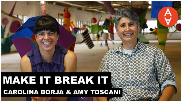 Make It Break It: Carolina Borja and Amy Toscani | The Art Assignment