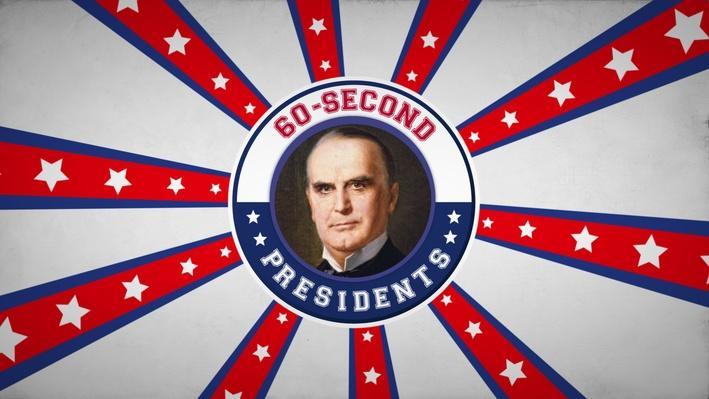 William McKinley | 60-Second Presidents
