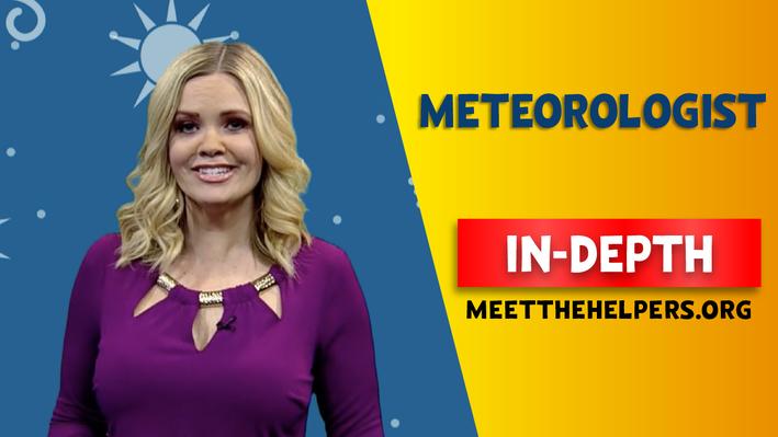 Meet the Helpers | Meteorologists are Helpers: In-Depth