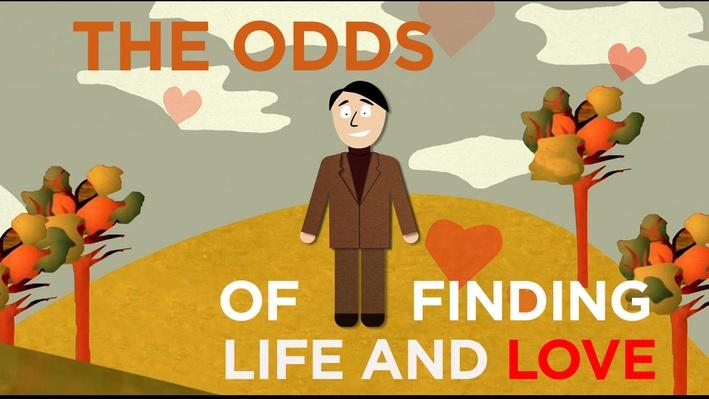 The Odds of Finding Life and Love | It's Okay to Be Smart