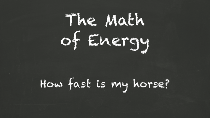 The Math of Energy | How Fast is My Horse?