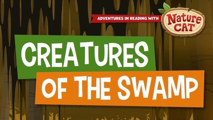 Nature Cat | Creatures of the Swamp | PreK-K