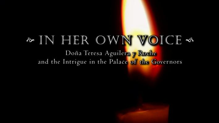 In Her Own Voice - Doña Teresa Aguilera y Roche and Intrigue in the Palace of the Governors