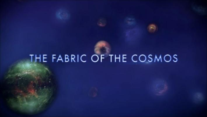 NOVA: Fabric of The Cosmos, Universe or Multiverse?