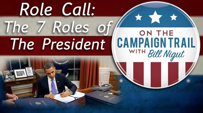 The 7 Roles of the U.S. President | On the Campaign Trail