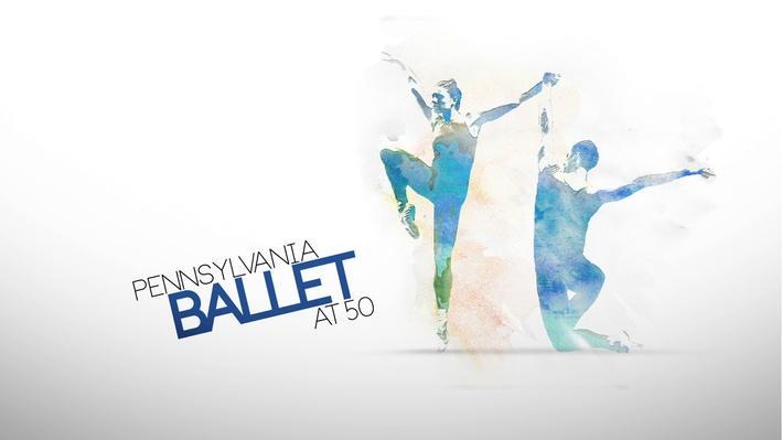 History of the Pennsylvania Ballet | Pennsylvania Ballet at 50: Chapter 1