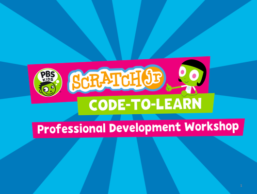 Educator Workshop | PBS KIDS ScratchJr - powerpoint