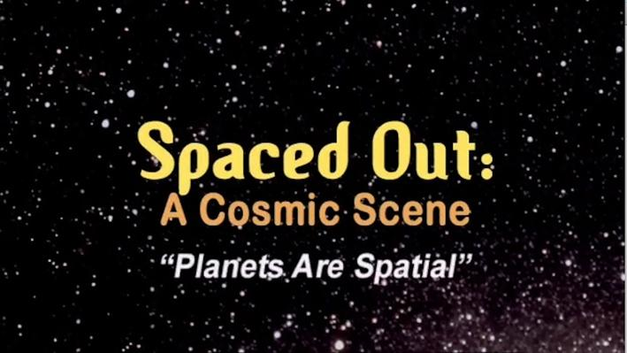 Planets are Spatial