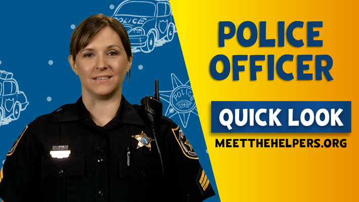 Meet the Helpers | Police Officers are Helpers: Quick Look
