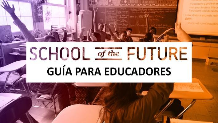 School of the Future | Guía para Educadores