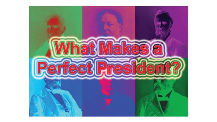 What Makes a Perfect President