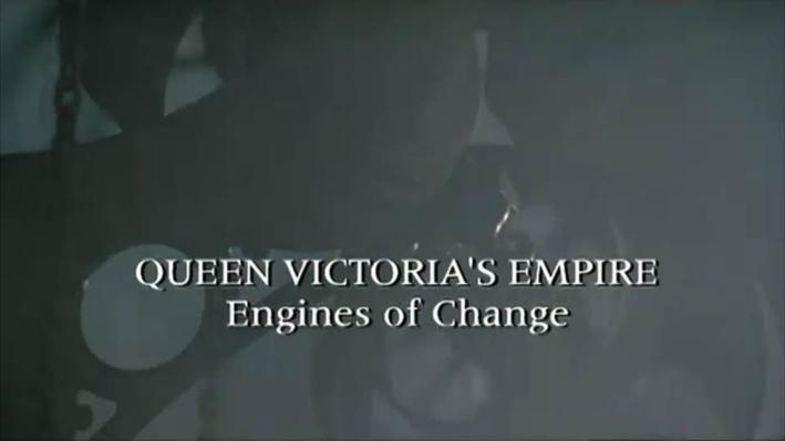 Queen Victoria's Empire: Engines of Change