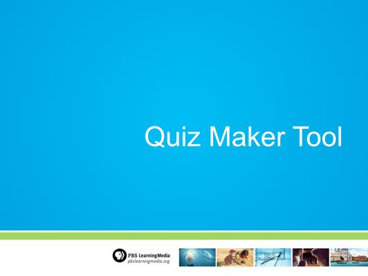 Quiz Maker Tutorial