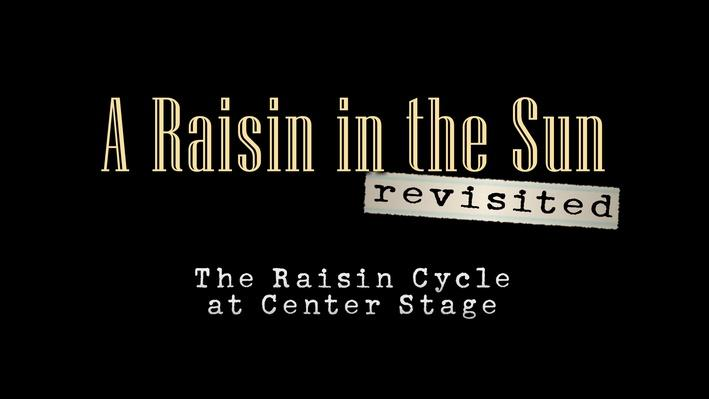 A Raisin in the Sun Revisited: Full Program