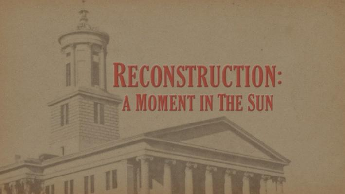 Tennessee Civil War 150 | Reconstruction