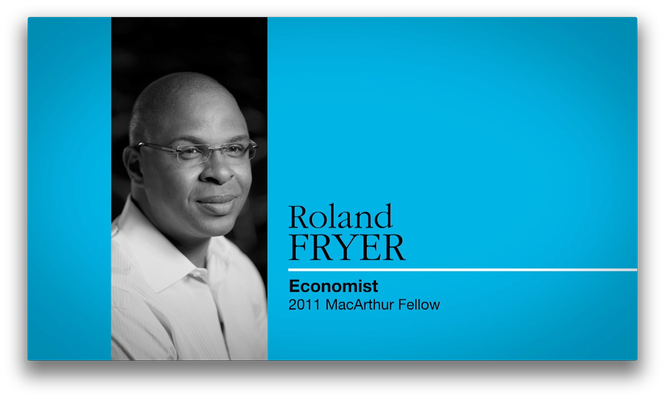Roland Fryer, Economist | MacArthur Fellows Program