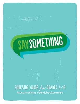Say Something: Educator Guide | Sandy Hook Promise