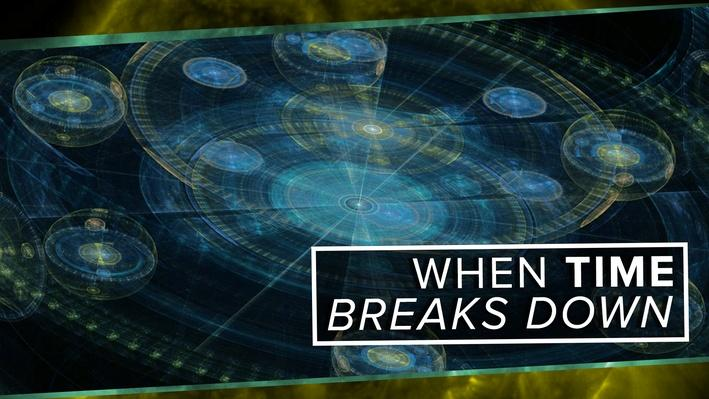 When Time Breaks Down | PBS Space Time