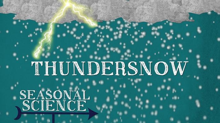 Seasonal Science: Thundersnow