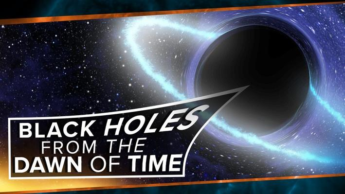 Black Holes from the Dawn of Time | PBS Space Time