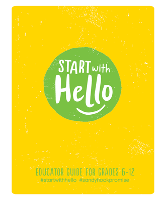 Start With Hello: Educator Guide (Grades 6-12) | Sandy Hook Promise