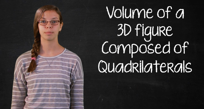 Volume of a 3D Figure Composed of Quadrilaterals