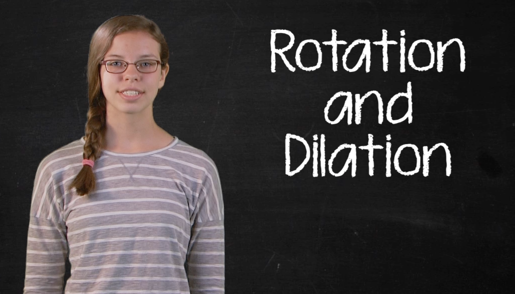 Rotation and Dilation