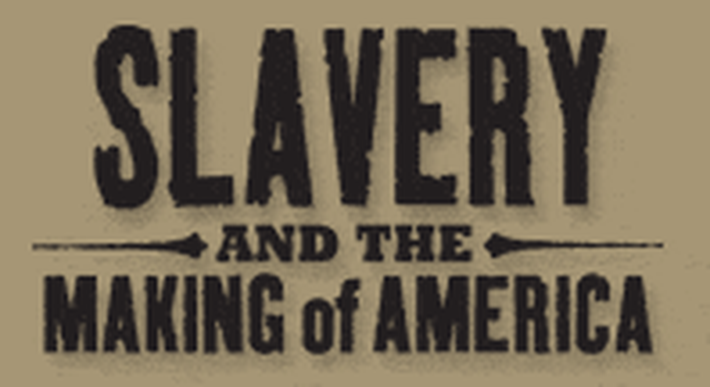 Slave Memories | Slavery and the Making of America