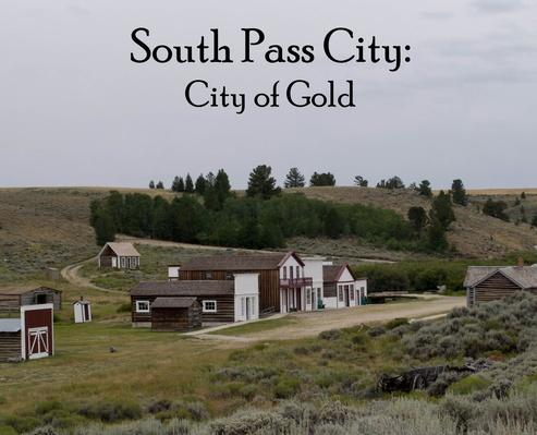 City of Gold: The Story of South Pass City | Wyoming Gold Rush